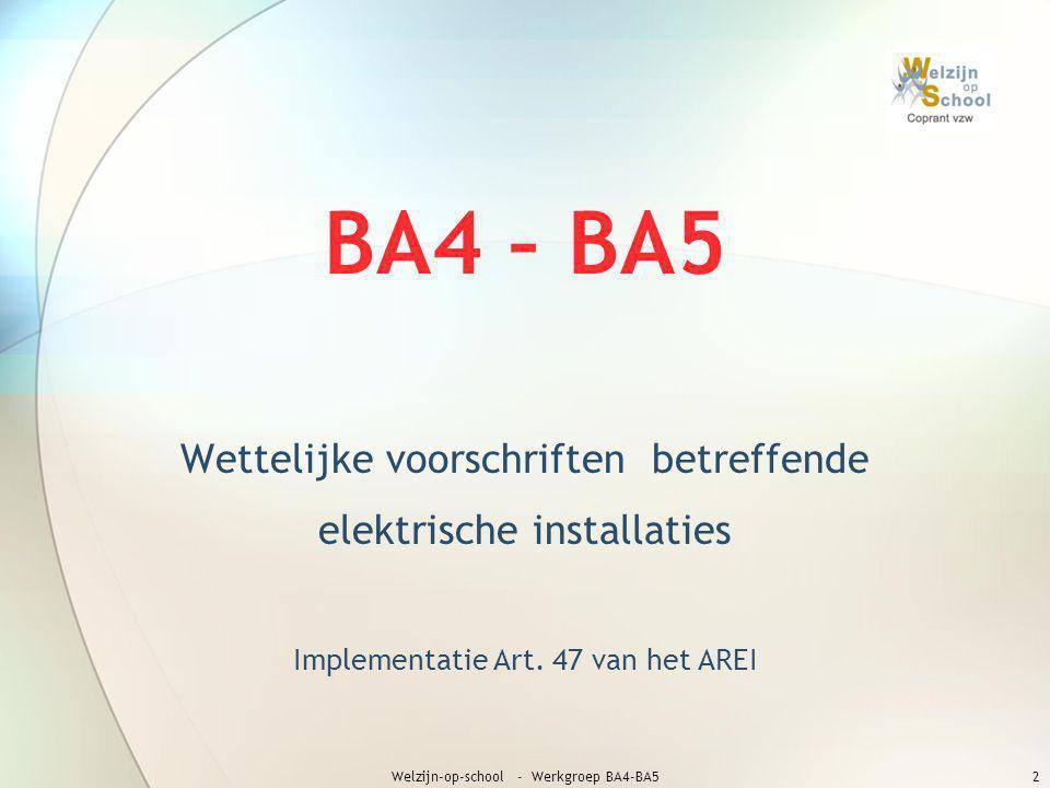 2 BA4 – BA5 Wettelijke voorschriften betreffende elektrische installaties Implementatie Art. 47 van het AREI