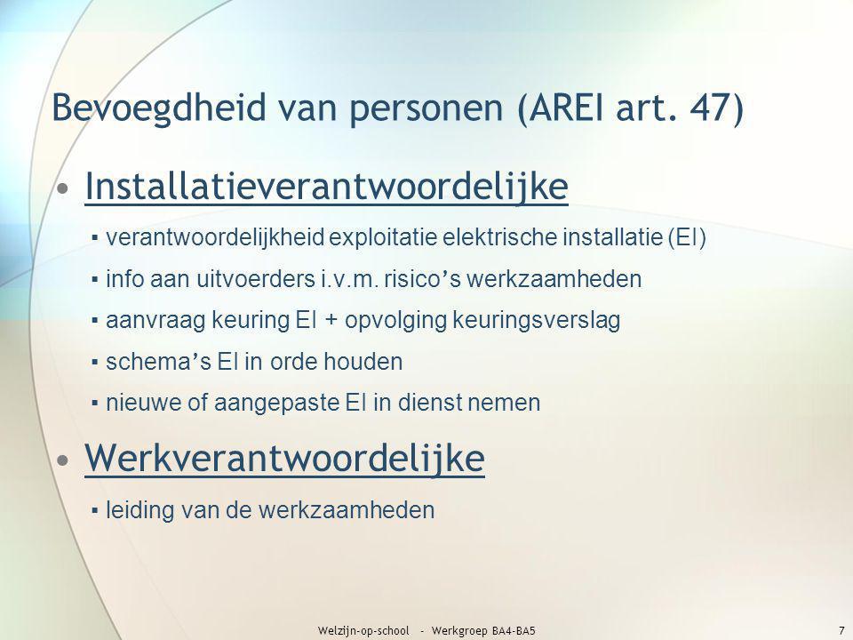 Bevoegdheid van personen (AREI art. 47) •Installatieverantwoordelijke ▪ verantwoordelijkheid exploitatie elektrische installatie (EI) ▪ info aan uitvo