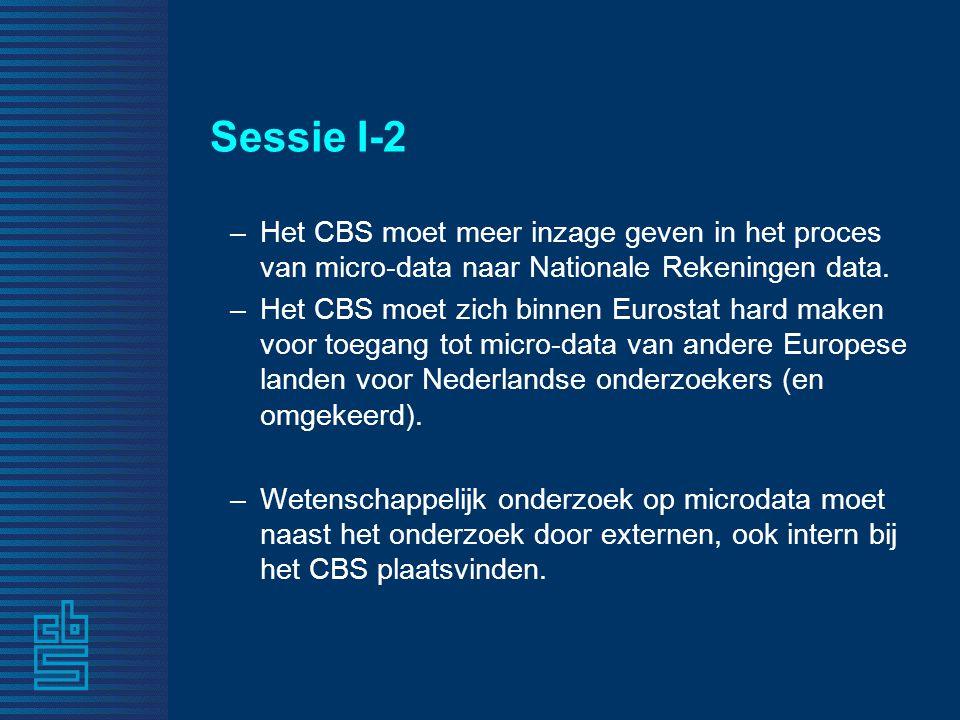 Sessie I-2 –Het CBS moet meer inzage geven in het proces van micro-data naar Nationale Rekeningen data.