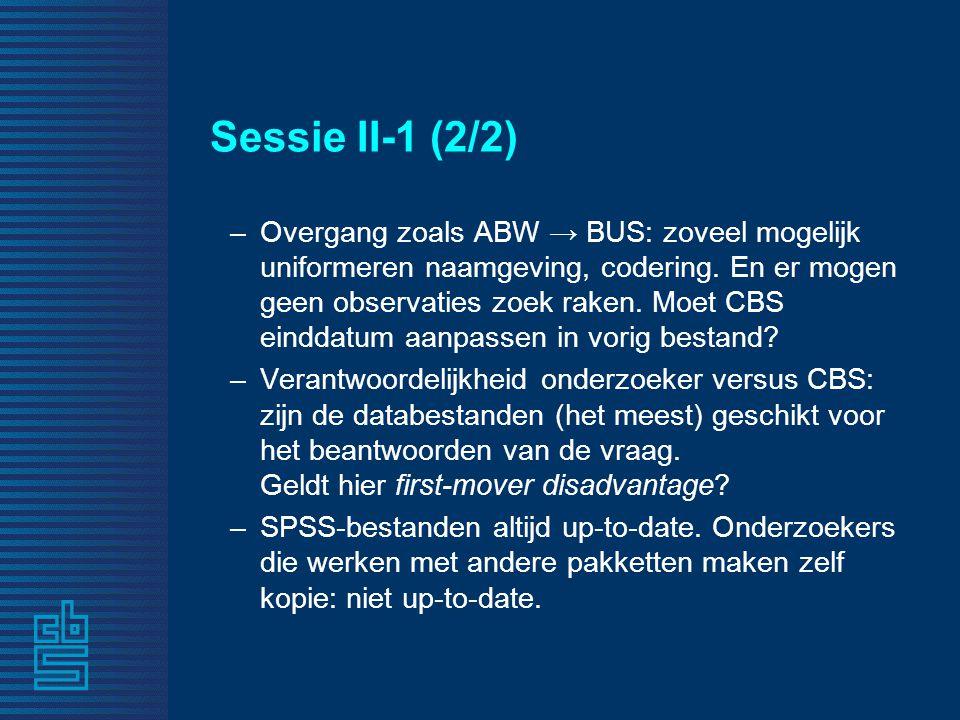 Sessie II-1 (2/2) –Overgang zoals ABW → BUS: zoveel mogelijk uniformeren naamgeving, codering.