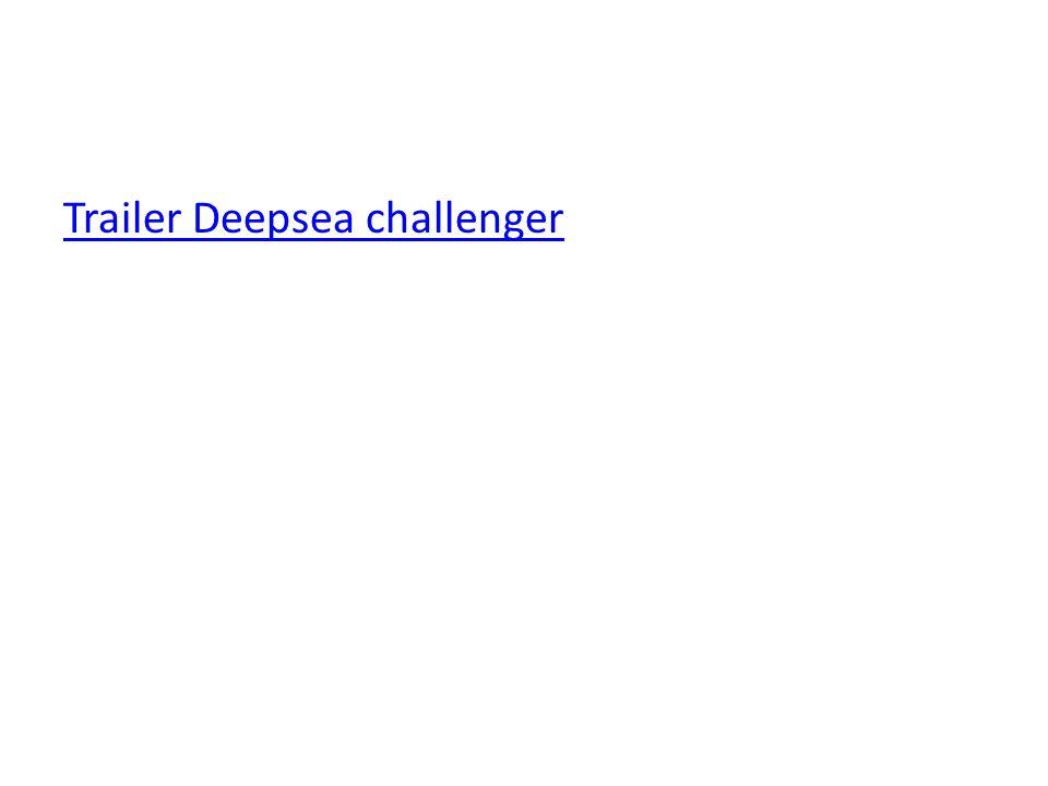 Trailer Deepsea challenger