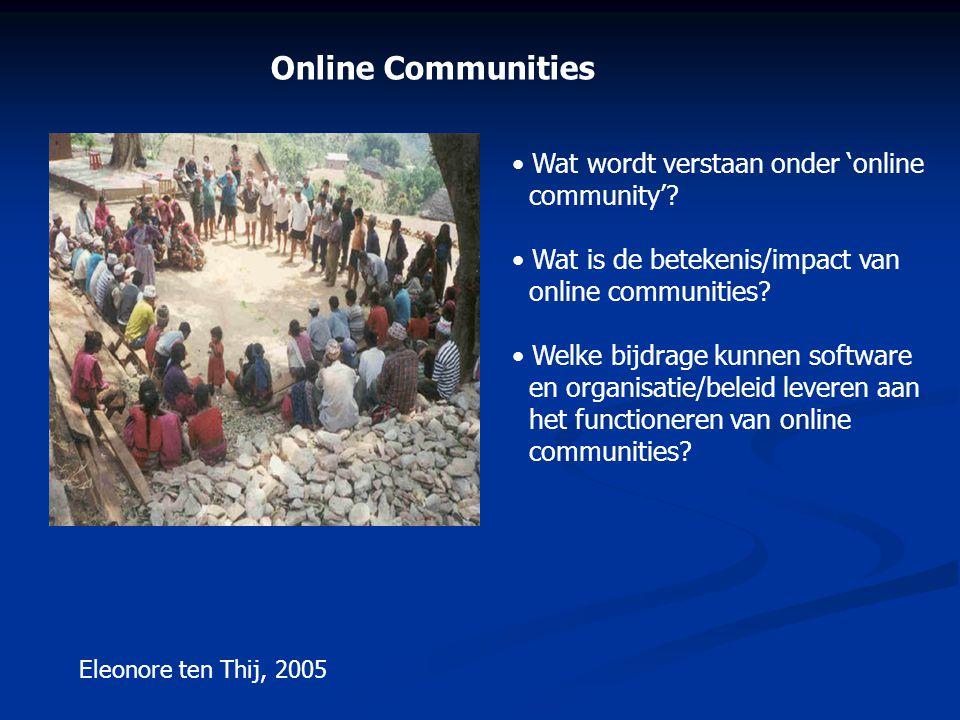 Online Communities • Wat wordt verstaan onder 'online community'? • Wat is de betekenis/impact van online communities? • Welke bijdrage kunnen softwar
