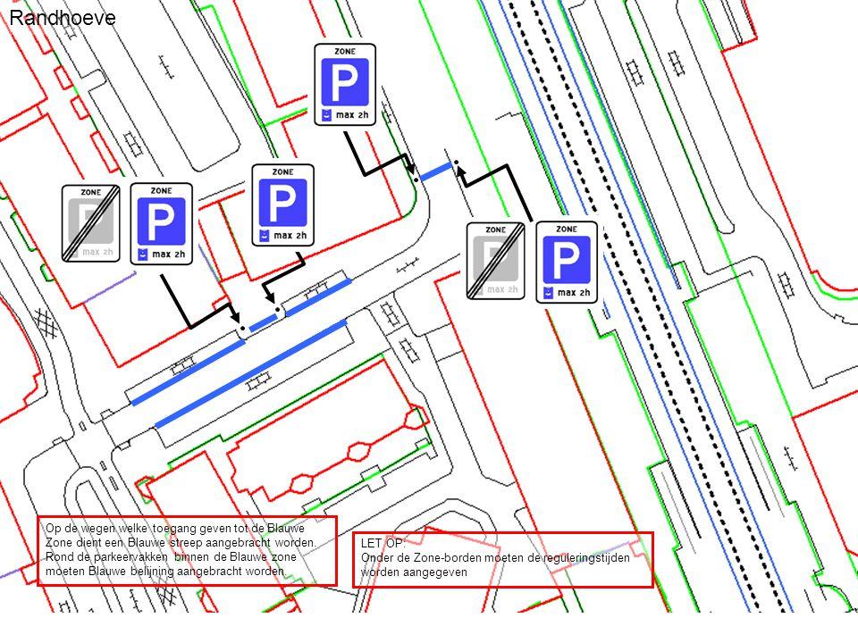 Randhoeve Op de wegen welke toegang geven tot de Blauwe Zone dient een Blauwe streep aangebracht worden.