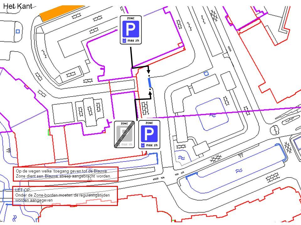 Het Kant Op de wegen welke toegang geven tot de Blauwe Zone dient een Blauwe streep aangebracht worden.