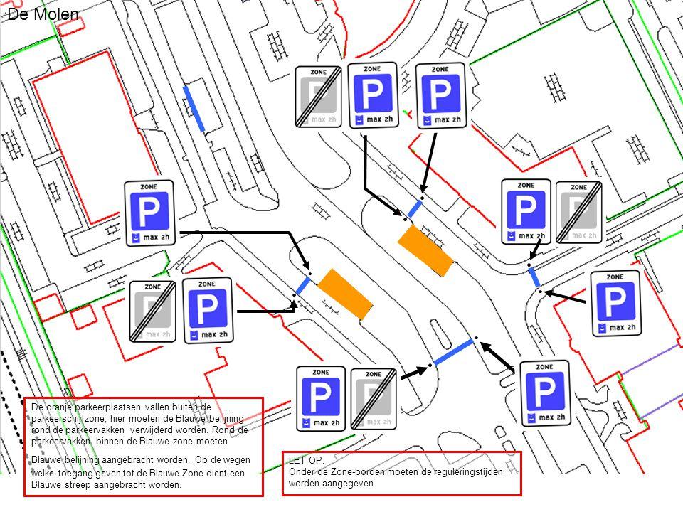 De Molen De oranje parkeerplaatsen vallen buiten de parkeerschijfzone, hier moeten de Blauwe belijning rond de parkeervakken verwijderd worden.