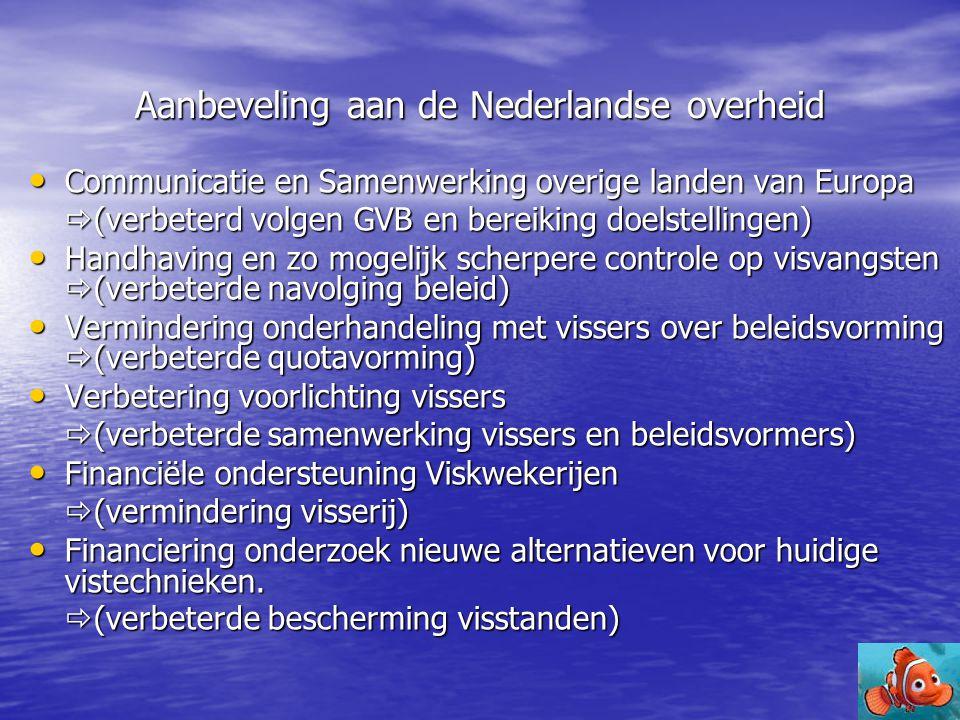 Aanbeveling aan de Nederlandse overheid • Communicatie en Samenwerking overige landen van Europa  (verbeterd volgen GVB en bereiking doelstellingen)