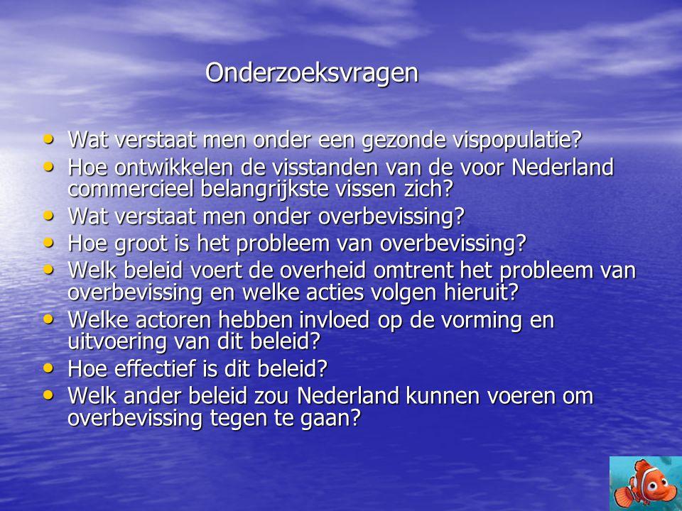 Onderzoeksvragen • Wat verstaat men onder een gezonde vispopulatie? • Hoe ontwikkelen de visstanden van de voor Nederland commercieel belangrijkste vi