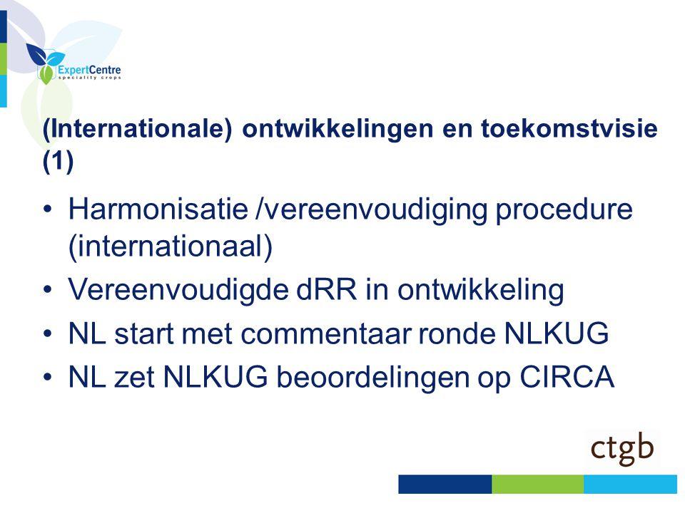 (Internationale) ontwikkelingen en toekomstvisie (1) •Harmonisatie /vereenvoudiging procedure (internationaal) •Vereenvoudigde dRR in ontwikkeling •NL