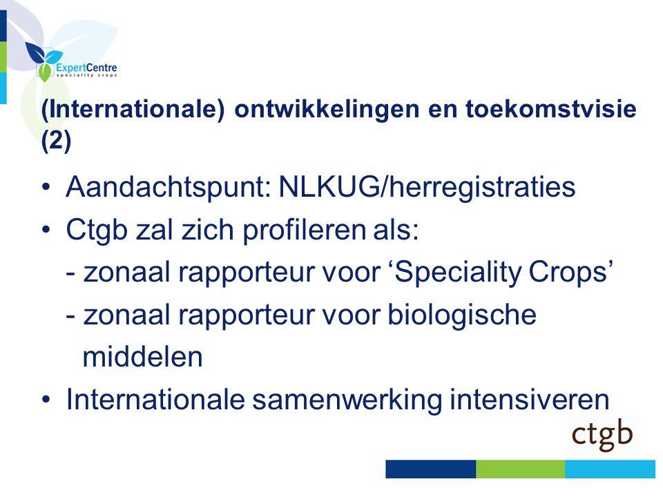 (Internationale) ontwikkelingen en toekomstvisie (2) •Aandachtspunt: NLKUG/herregistraties •Ctgb zal zich profileren als: - zonaal rapporteur voor 'Sp