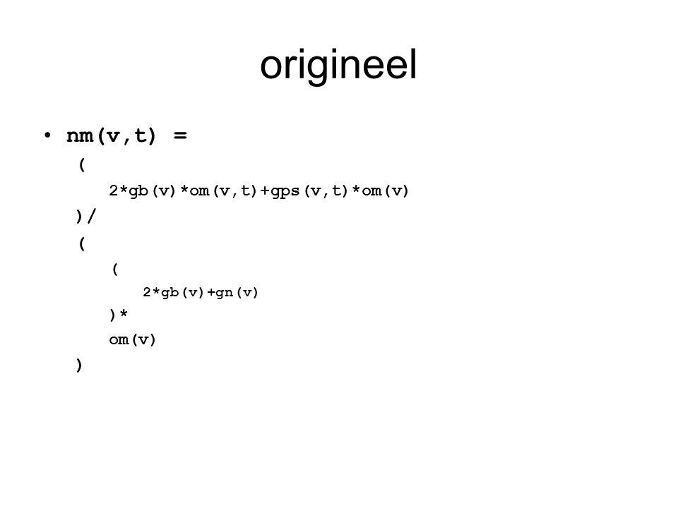 origineel •nm(v,t) = ( 2*gb(v)*om(v,t)+gps(v,t)*om(v) )/ ( 2*gb(v)+gn(v) )* om(v) )
