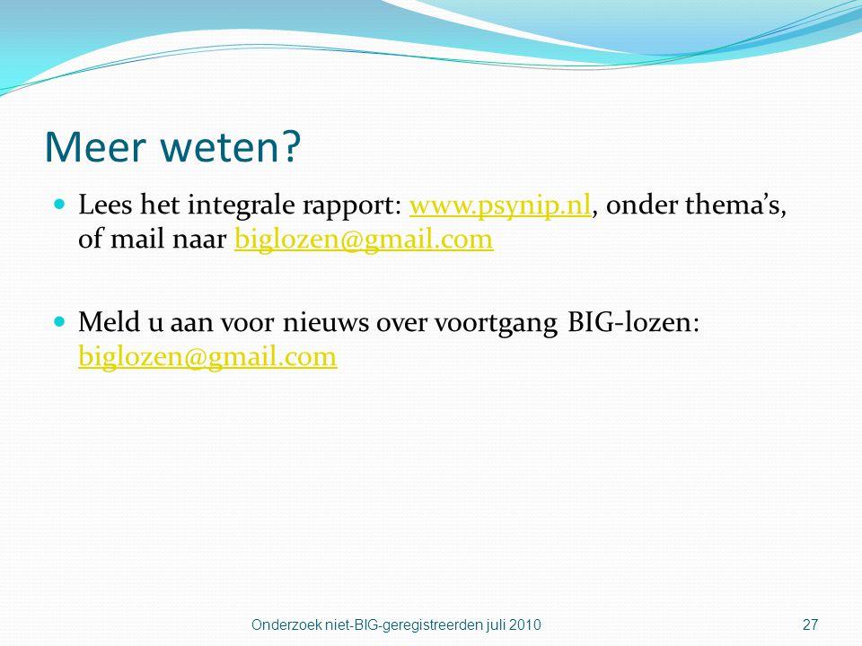Meer weten?  Lees het integrale rapport: www.psynip.nl, onder thema's, of mail naar biglozen@gmail.comwww.psynip.nlbiglozen@gmail.com  Meld u aan vo