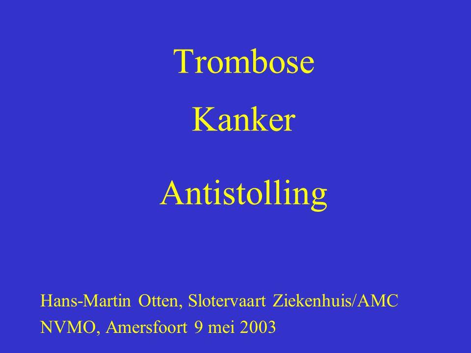 Trombose Kanker Antistolling Hans-Martin Otten, Slotervaart Ziekenhuis/AMC NVMO, Amersfoort 9 mei 2003