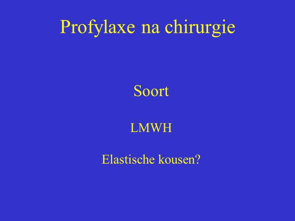Profylaxe na chirurgie Soort LMWH Elastische kousen?