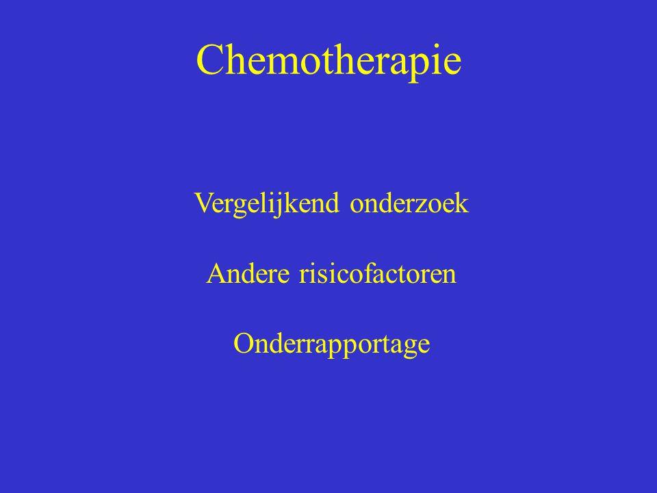 Chemotherapie Vergelijkend onderzoek Andere risicofactoren Onderrapportage