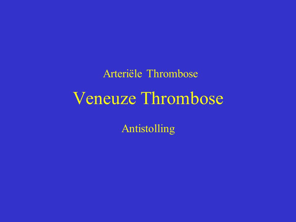 Arteriële trombose Lage frequentie