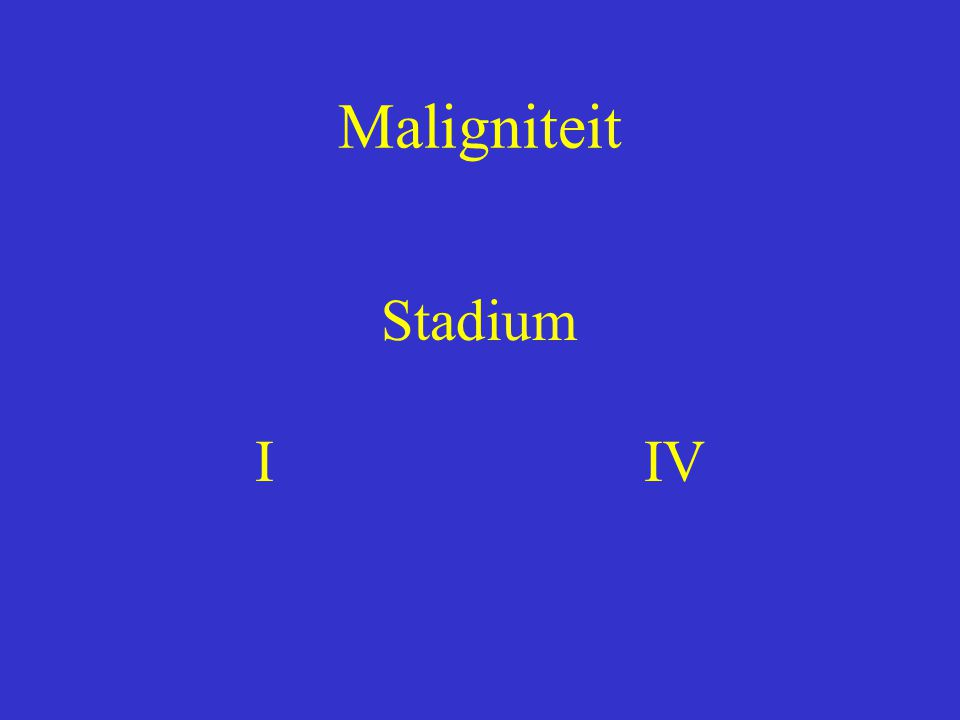 Maligniteit Stadium IIV