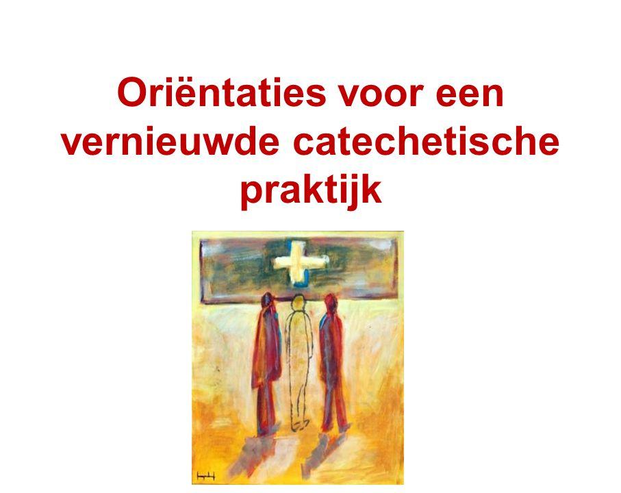 Oriëntaties voor een vernieuwde catechetische praktijk