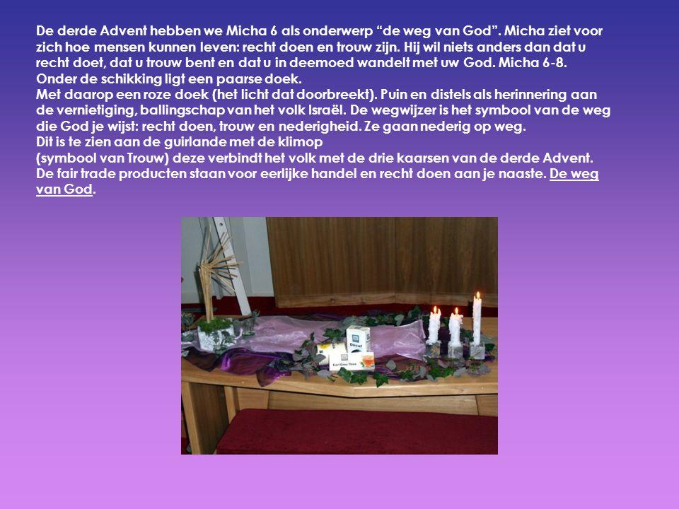 """De derde Advent hebben we Micha 6 als onderwerp """"de weg van God"""". Micha ziet voor zich hoe mensen kunnen leven: recht doen en trouw zijn. Hij wil niet"""