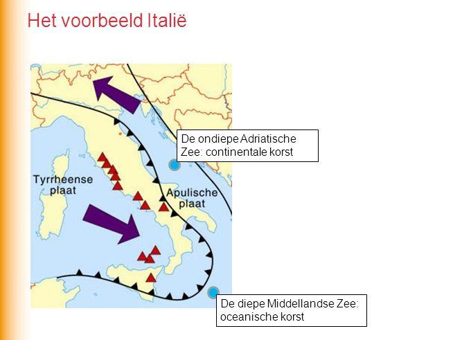 De ondiepe Adriatische Zee: continentale korst De diepe Middellandse Zee: oceanische korst Het voorbeeld Italië