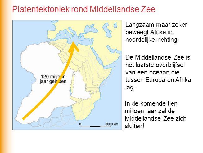 Vanwege de convergerende platen wordt het Middellandse Zeegebied gekenmerkt door: gebergten, aardbevingen, vulkanisme Platentektoniek rond Middellandse Zee