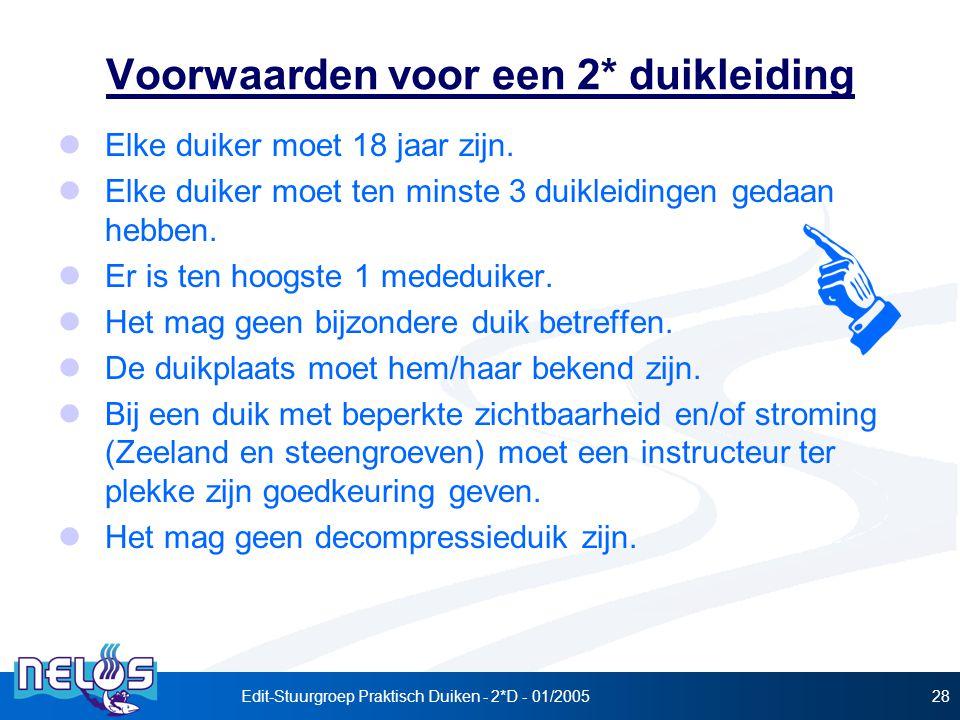 Edit-Stuurgroep Praktisch Duiken - 2*D - 01/200528 Voorwaarden voor een 2* duikleiding  Elke duiker moet 18 jaar zijn.