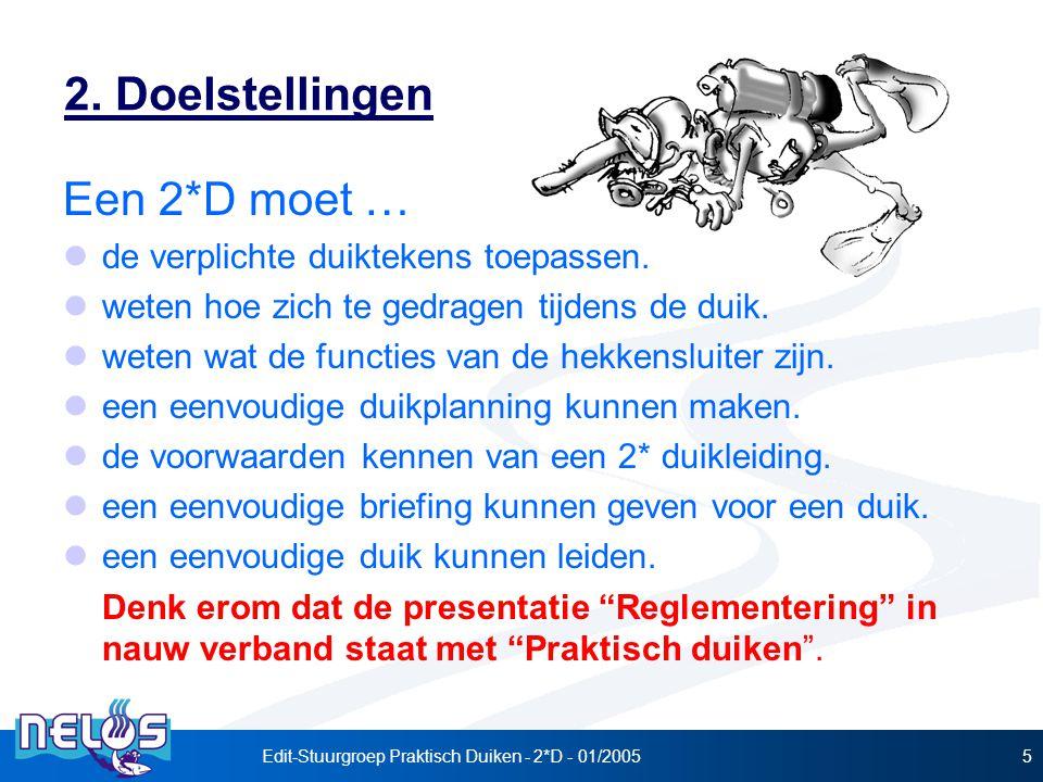 Edit-Stuurgroep Praktisch Duiken - 2*D - 01/20055 2.