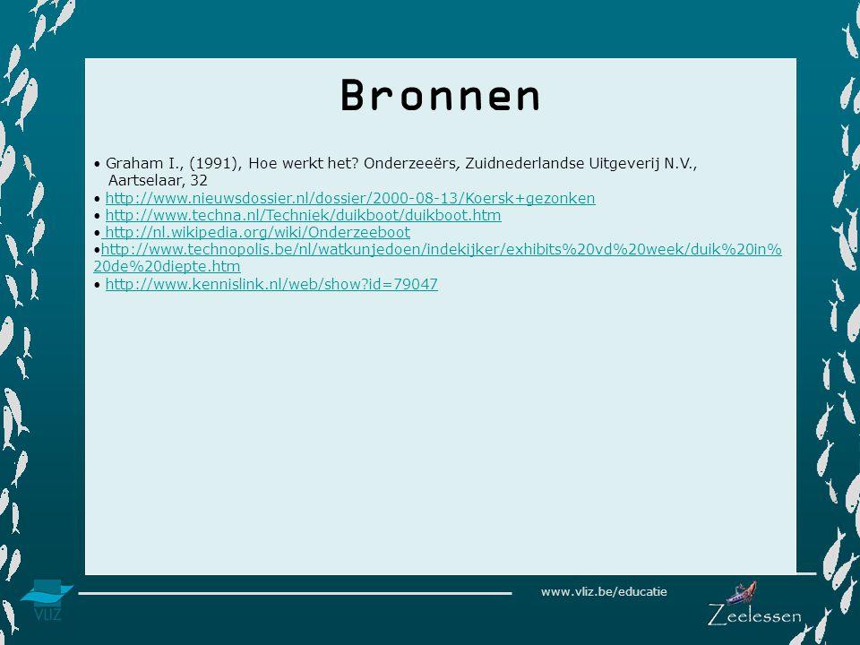 www.vliz.be/educatie Bronnen • Graham I., (1991), Hoe werkt het? Onderzeeërs, Zuidnederlandse Uitgeverij N.V., Aartselaar, 32 • http://www.nieuwsdossi