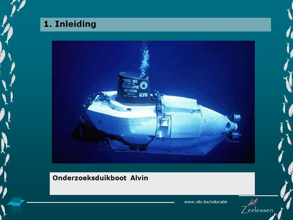 www.vliz.be/educatie 1. Inleiding Onderzoeksduikboot Alvin