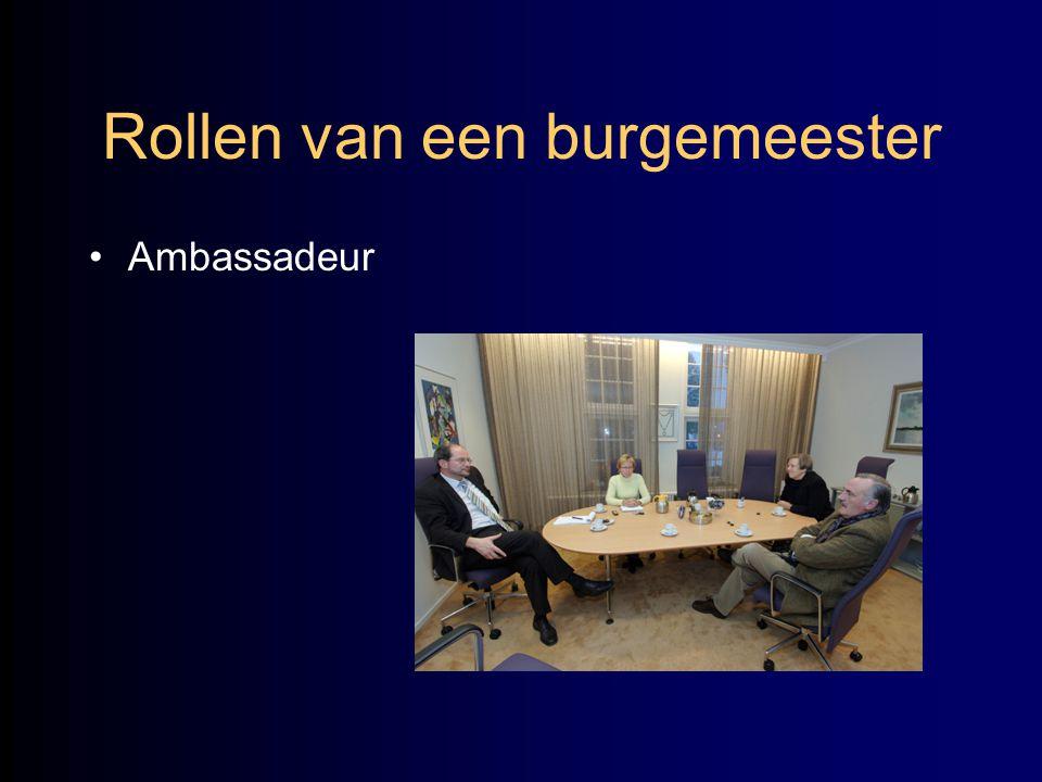 Rollen van een burgemeester •Ambassadeur