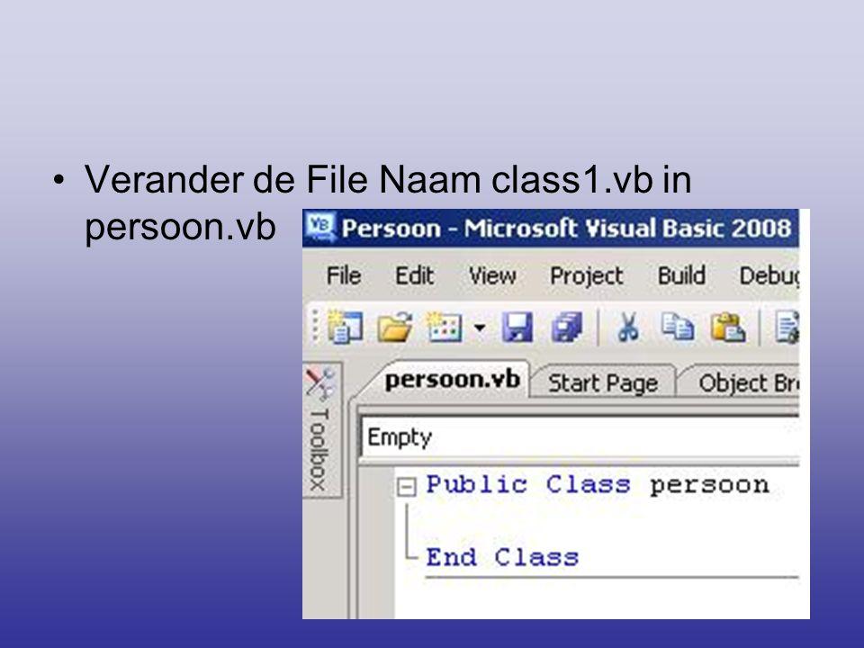 •Verander de File Naam class1.vb in persoon.vb