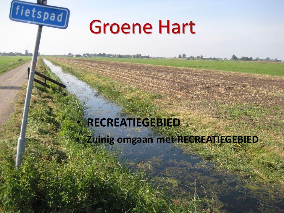 Groene Hart • RECREATIEGEBIED • Zuinig omgaan met RECREATIEGEBIED