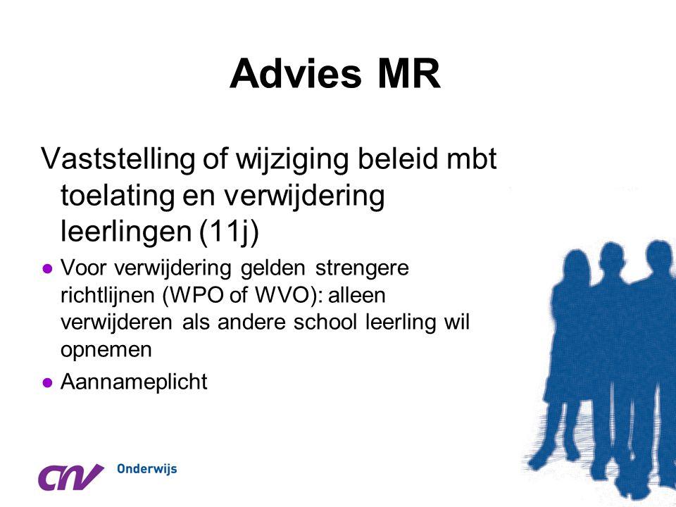 Advies MR Vaststelling of wijziging beleid mbt toelating en verwijdering leerlingen (11j) ●Voor verwijdering gelden strengere richtlijnen (WPO of WVO)