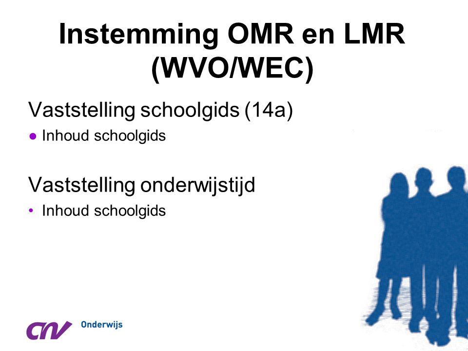 Instemming OMR en LMR (WVO/WEC) Vaststelling schoolgids (14a) ●Inhoud schoolgids Vaststelling onderwijstijd •Inhoud schoolgids