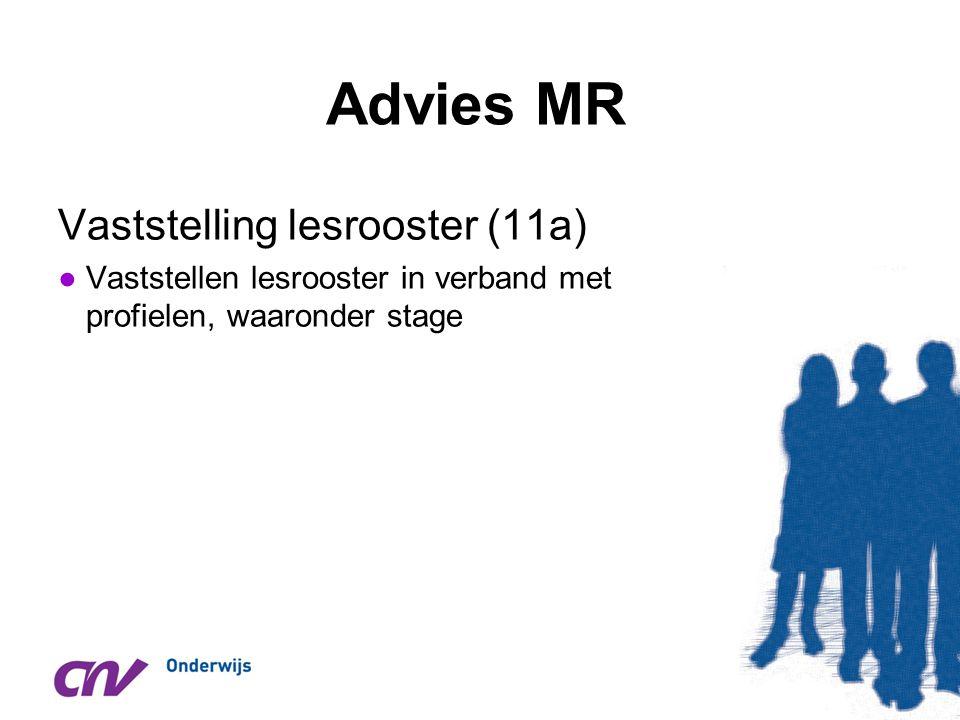 Advies MR Vaststelling lesrooster (11a) ●Vaststellen lesrooster in verband met profielen, waaronder stage