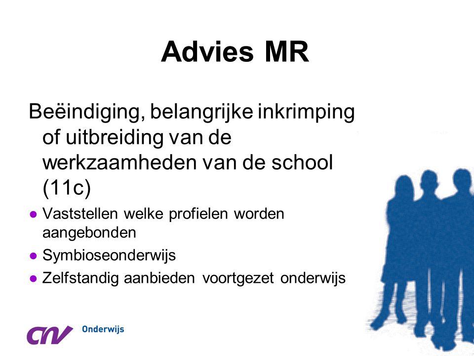 Advies MR Beëindiging, belangrijke inkrimping of uitbreiding van de werkzaamheden van de school (11c) ●Vaststellen welke profielen worden aangebonden