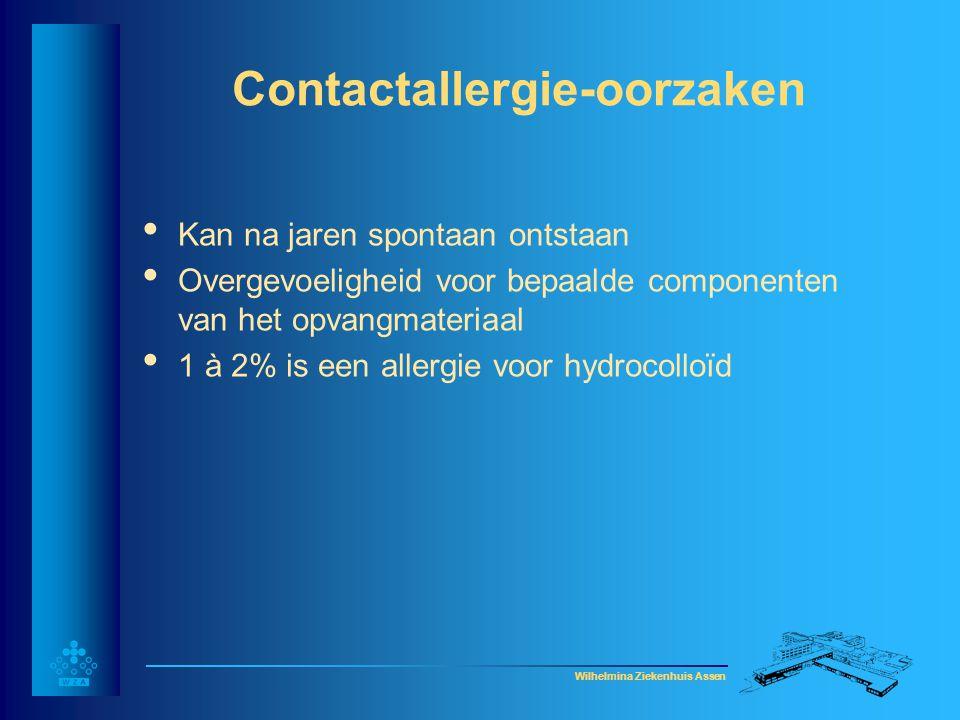 Wilhelmina Ziekenhuis Assen Contactallergie-oorzaken • Kan na jaren spontaan ontstaan • Overgevoeligheid voor bepaalde componenten van het opvangmater