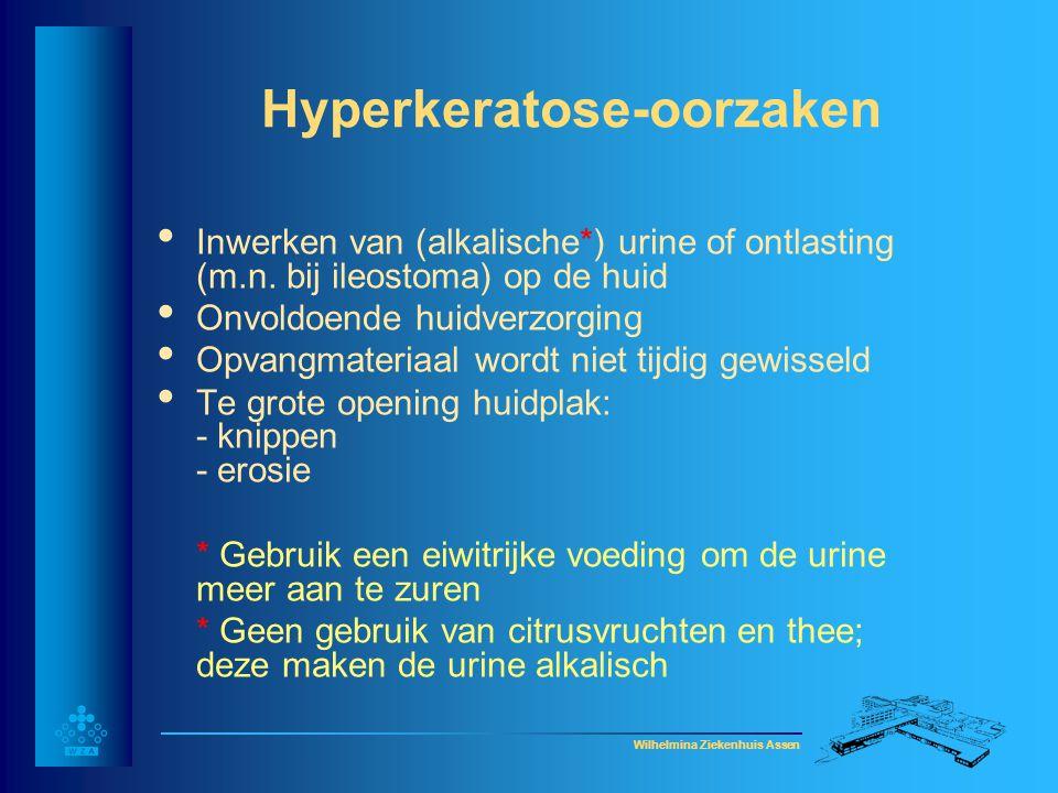 Wilhelmina Ziekenhuis Assen Hyperkeratose-oorzaken • Inwerken van (alkalische*) urine of ontlasting (m.n. bij ileostoma) op de huid • Onvoldoende huid