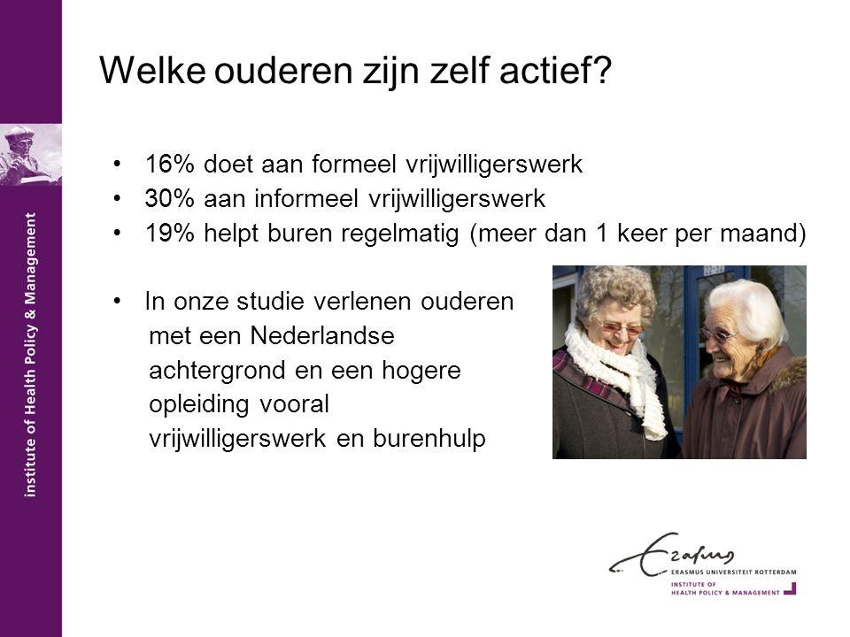 Welke ouderen zijn zelf actief? •16% doet aan formeel vrijwilligerswerk •30% aan informeel vrijwilligerswerk •19% helpt buren regelmatig (meer dan 1 k