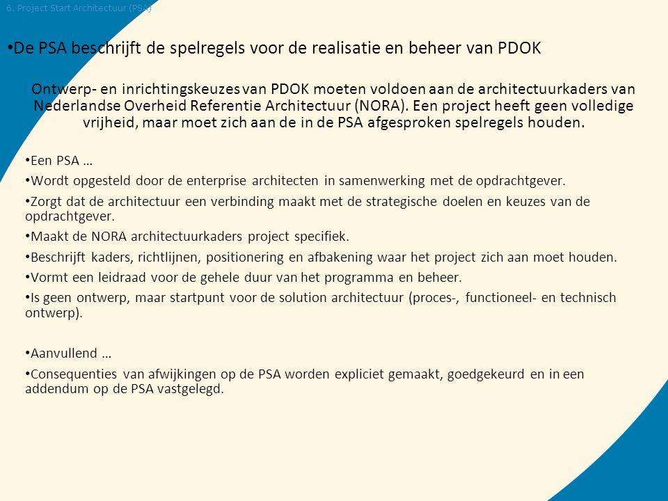 • De PSA beschrijft de spelregels voor de realisatie en beheer van PDOK 6. Project Start Architectuur (PSA) Ontwerp- en inrichtingskeuzes van PDOK moe