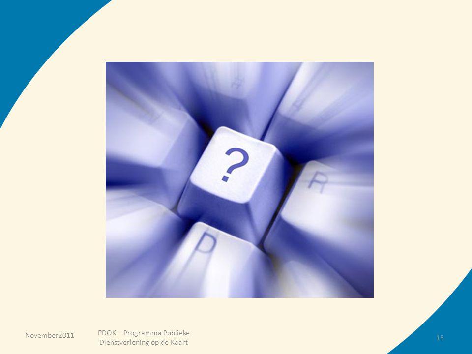 PDOK – Programma Publieke Dienstverlening op de Kaart 15 November2011