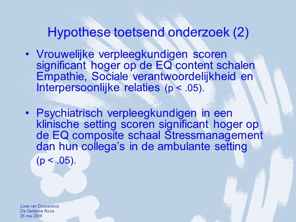 Hypothese toetsend onderzoek (2) •Vrouwelijke verpleegkundigen scoren significant hoger op de EQ content schalen Empathie, Sociale verantwoordelijkhei