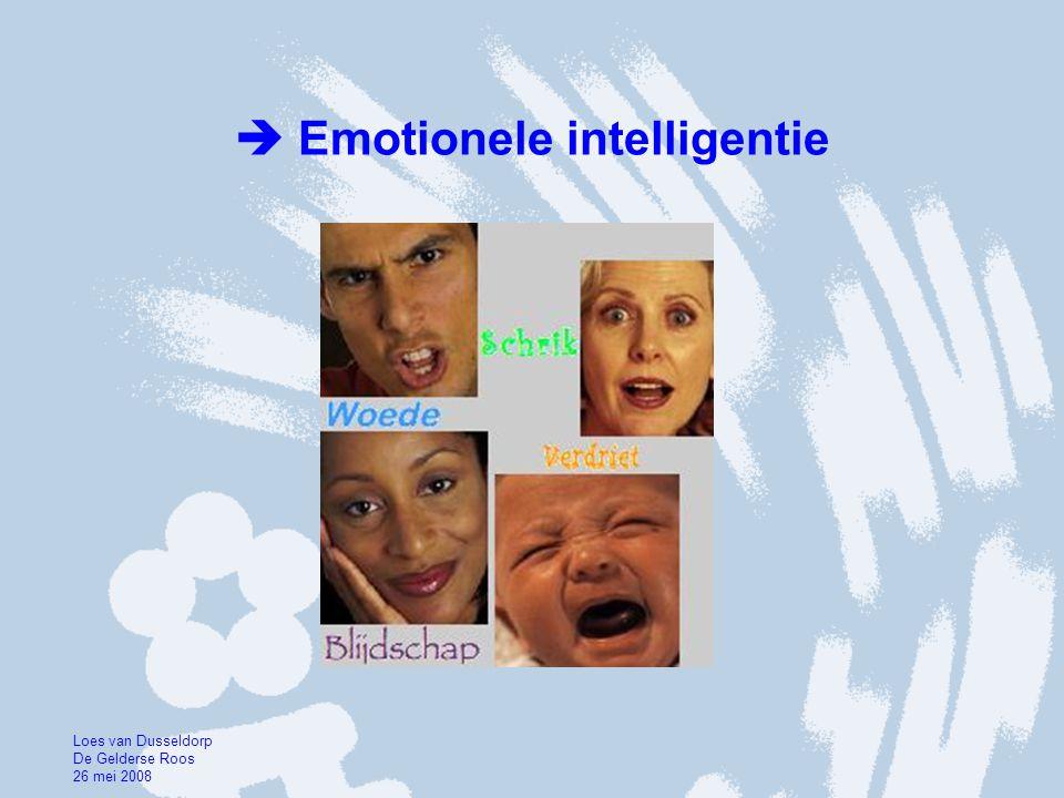  Emotionele intelligentie Loes van Dusseldorp De Gelderse Roos 26 mei 2008