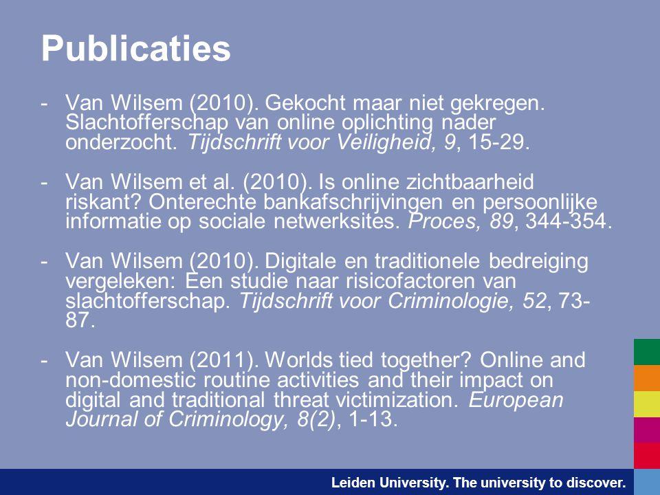 Leiden University. The university to discover. Publicaties -Van Wilsem (2010). Gekocht maar niet gekregen. Slachtofferschap van online oplichting nade