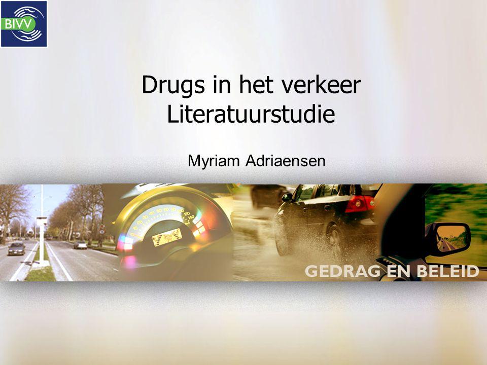 Drugs in het verkeer Literatuurstudie Myriam Adriaensen