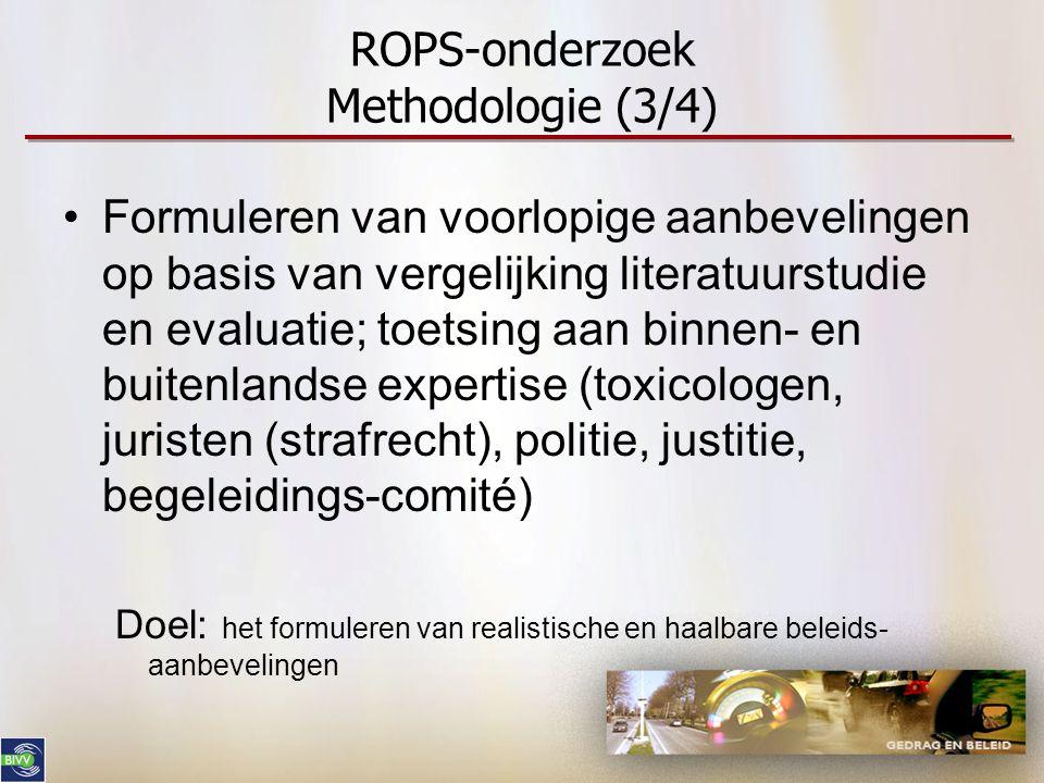 ROPS-onderzoek Methodologie (3/4) •Formuleren van voorlopige aanbevelingen op basis van vergelijking literatuurstudie en evaluatie; toetsing aan binne