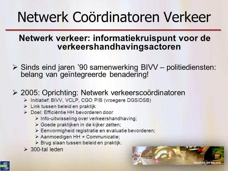 Netwerk verkeer: informatiekruispunt voor de verkeershandhavingsactoren  Sinds eind jaren '90 samenwerking BIVV – politiediensten: belang van geïnteg