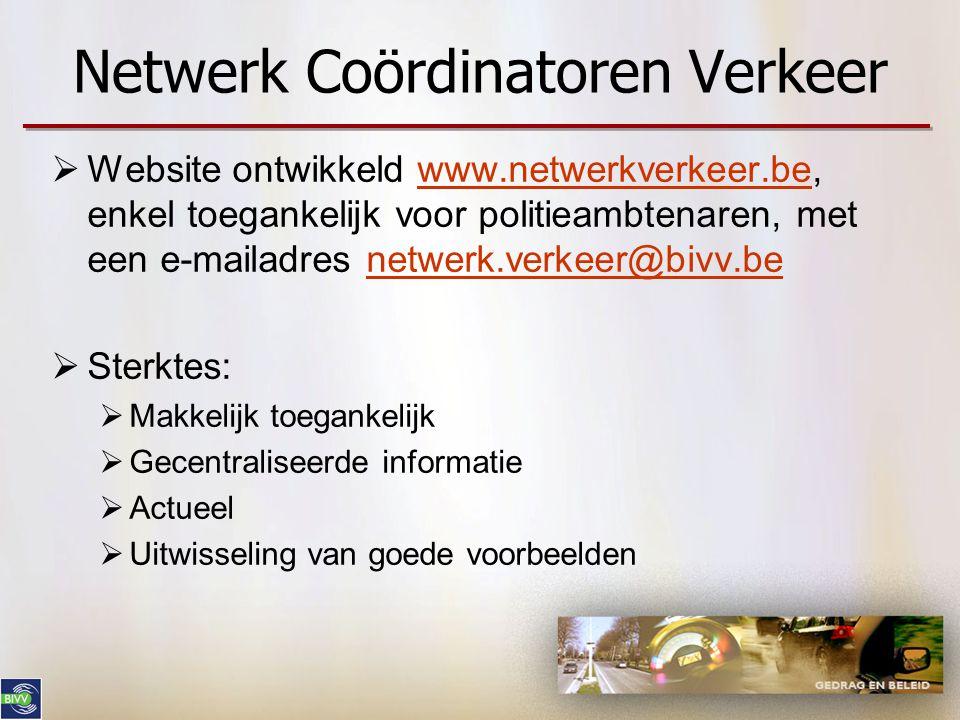 Netwerk Coördinatoren Verkeer  Website ontwikkeld www.netwerkverkeer.be, enkel toegankelijk voor politieambtenaren, met een e-mailadres netwerk.verke