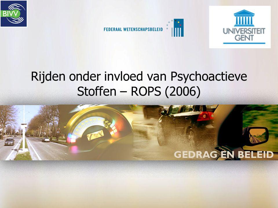 Rijden onder invloed van Psychoactieve Stoffen – ROPS (2006)