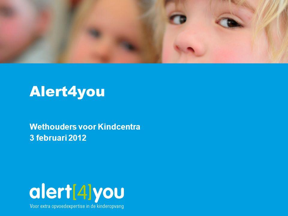Alert4you Wethouders voor Kindcentra 3 februari 2012