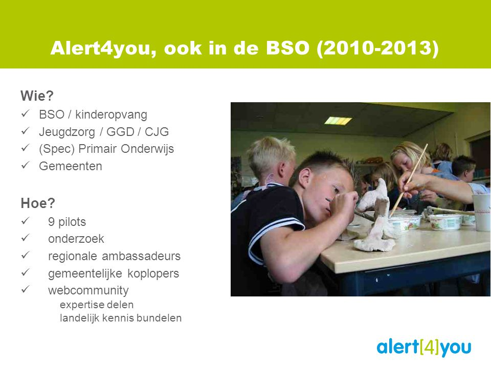 Alert4you, ook in de BSO ( ) Wie.